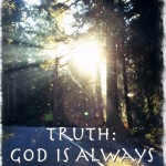 21 Truths: God is Always Present