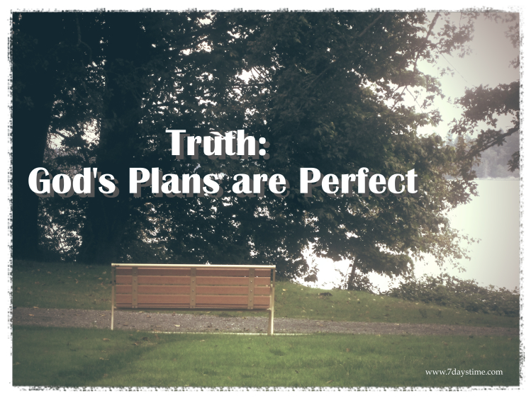 God's plans are perfect