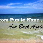 From Fun to None & Back Again (#EverydayJesus)