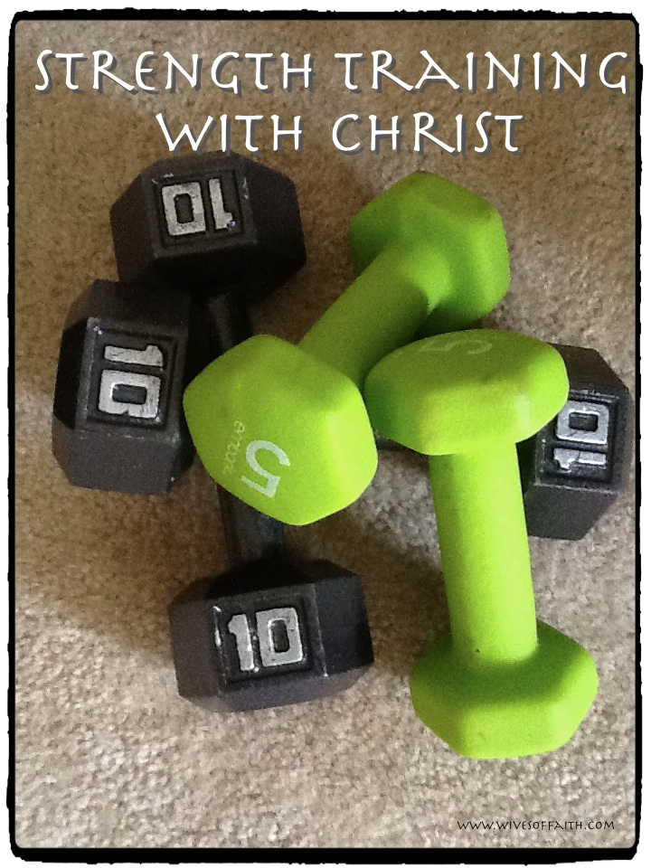Strength Training with Christ
