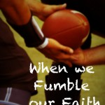 When We Fumble our Faith