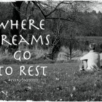 Where Dreams Go to Rest (#EverydayJesus LinkUp)
