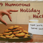 9 Humorous Holiday Hacks
