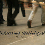 Unhurried Hallelujahs