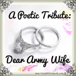 A Poetic Tribute: Dear Army Wife