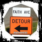 Faith Avenue Detour #EverydayJesus
