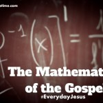 The Mathematics of the Gospel #EverydayJesus
