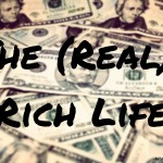The (Real) Rich Life