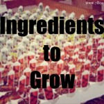 Ingredients to Grow