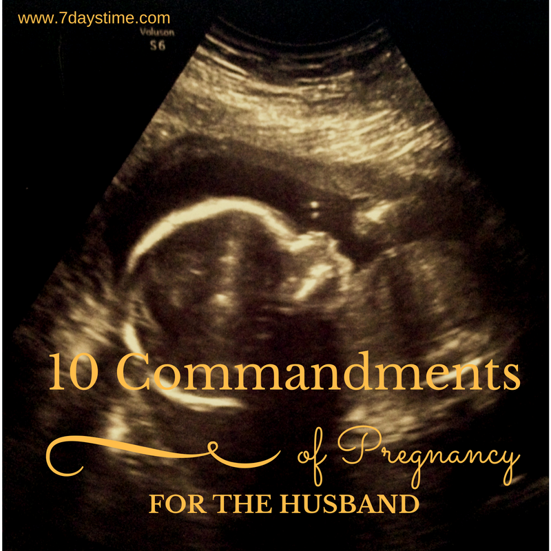 10 Commandments of Pregnancy: For The Husband