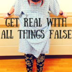 Get Real with all things False